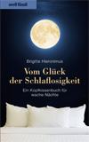 Vom Glück der Schlaflosigkeit - ein Kopfkissenbuch für wache Nächte